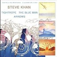 Steve Khan - Tightrope/The Blue Man/Arrows (Music CD)