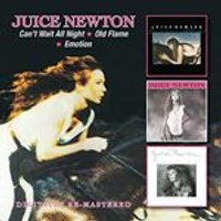 Juice Newton - Cant Wait All Night/Old Flame/Emotion (Music CD)