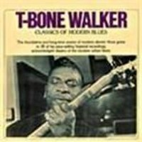 T-Bone Walker - Classics Of Modern Blues