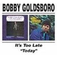 Bobby Goldsboro - Its Too Late/Today