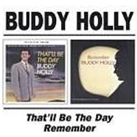 Buddy Holly - Thatll Be The Day/Remember (Music CD)