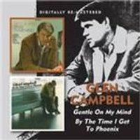 Glen Campbell - Gentle On My Mind/By The Time I Get To Phoenix (Music CD)