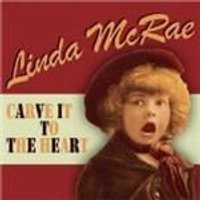 Linda McRae - CARVE IT TO THE HEART