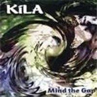KILA - Mind The Gap