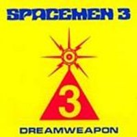 Spacemen 3 - Dream Weapon