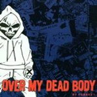 Over My Dead Body - NO RUNNERS