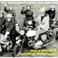 Mary Lou Lord - SPEEDING MOTORCYCLE