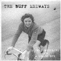 The Buff Medways - Medway Wheelers/A Quick One