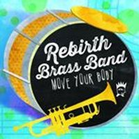 Rebirth Brass Band - Move Your Body (Music CD)