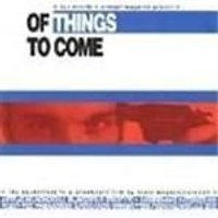 Various Artists - Of Things To Come (Music Cd)