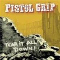 Pistol Grip - Tear It All Down (Music Cd)