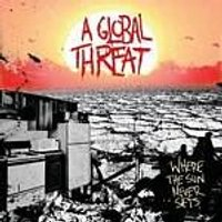 A Global Threat - Where The Sun Never Sets (Music CD)