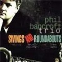 Phil Bancroft Trio - Swings And Roundabouts