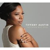 Tiffany Austin - Nothing But Soul (Music CD)