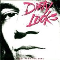Dirty Looks - Cool from the Wire (Music CD)