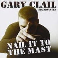 Gary Clail - Nail It To The Mast (Music CD)