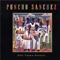 Poncho Sanchez - Afro-Cuban Fantasy (Music CD)