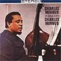 Charles Mingus - Presents Charles Mingus [Remastered]