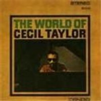 Cecil Taylor - World Of Cecil Taylor, The
