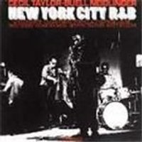Cecil Taylor/Buell Neidlinger - New York City Rhythm And Blues