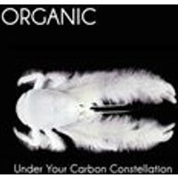 Organic - Under Your Carbon Constellation (Music CD)