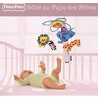 Fisher-Price - Bebe Au Pays De Reves (Music CD)