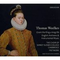 Thomas Weelkes: Grant the King a long life (Music CD)