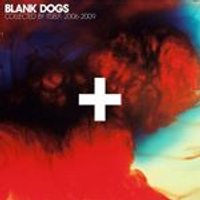 Blank Dogs - Collected By Itself 2006-2009 (Music CD)