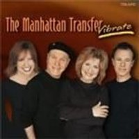Manhattan Transfer (The) - Vibrate