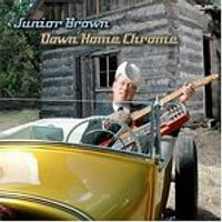Junior Brown - Down Home Chrome (Music CD)