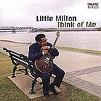 Little Milton - Think Of Me (Music CD)