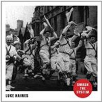 Luke Haines - Smash The System (Music CD)