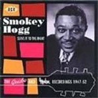 Smokey Hogg - Serve It To The Right (The Combo And Modern Recordings 1947-1952)