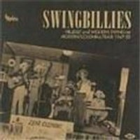 Various Artists - Swingbillies (Hillbilly & Western Swing On Modern/Colonial/Flair 1947-1952)