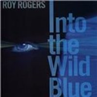 Roy Rogers - Into the Wild Blue (Music CD)