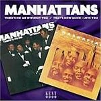 The Manhattans - Theres No Me Without You/ Thats How Much I Love You (Music CD)