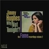 Jimmy Hughes - Why Not Tonight (The Fame Recordings Vol.2) (Music CD)