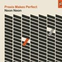 Neon Neon - Praxis Makes Perfect (Music CD)