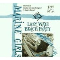 Marine Girls - Lazy Ways/Beach Party (Music CD)