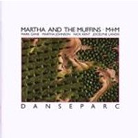 Martha And The Muffins - Danseparc
