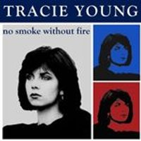 Tracie - No Smoke Without Fire (Music CD)