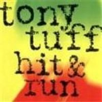 Tony Tuff - Hit And Run