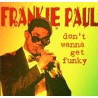 Frankie Paul - Dont Wanna Get Funky