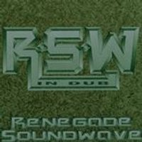 Renegade Soundwave - Renegade Soundwave In Dub