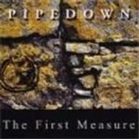 Pipedown - First Measure, The