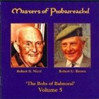 Robert Brown & Robert Nicol - Masters Of Piobaireachd Vol.5