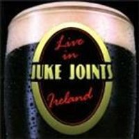 Juke Joints - Live In Ireland
