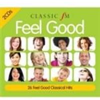 Classic FM - Feel Good (Music CD)