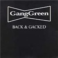 Gang Green - Back And Gacked (Music CD)