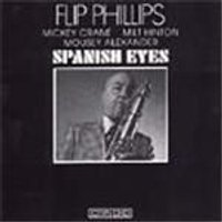 Flip Phillips - Spanish Eyes